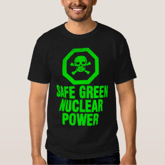 Safe Green Nuclear Power Tshirt
