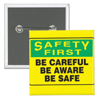 Safety First, Be Aware 15 Cm Square Badge