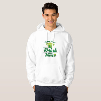 Safety First Drink With A Nurse St Patrick's Day Hoodie