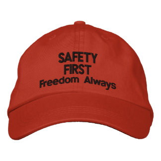 SAFETY FIRST- Freedom Always Embroidered Hat
