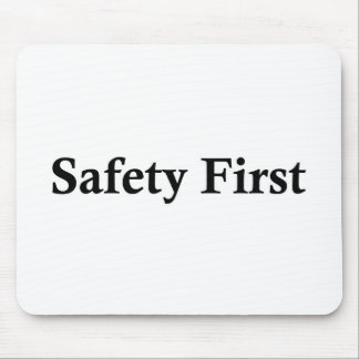 Safety First.jpg Mouse Pad