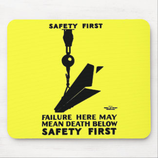 Safety First - Safety Last - Safety Always Mouse Pad