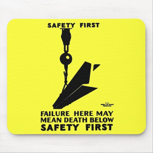 Safety First - Safety Last - Safety Always Mouse Mats
