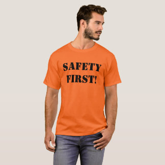 Safety First! T-Shirt