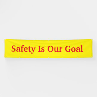 Safety Is Our Goal 12 Foot Banner
