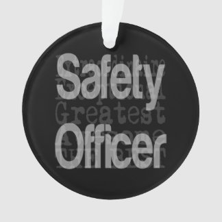 Safety Officer Extraordinaire Ornament