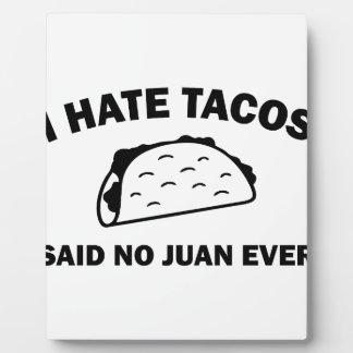 Said No Juan Ever Plaque