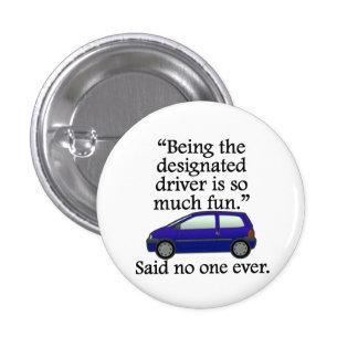 Said No One Ever: Designated Driver Pinback Buttons