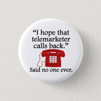 Said No One Ever: Telemarketer 3 Cm Round Badge