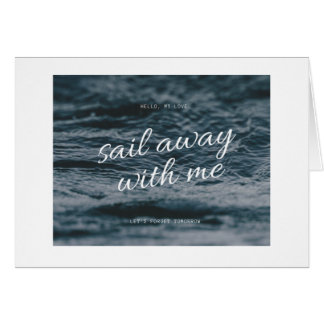 Sail away with Me Card