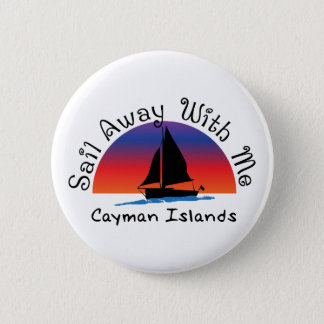 Sail away with me Cayman Islands. 6 Cm Round Badge