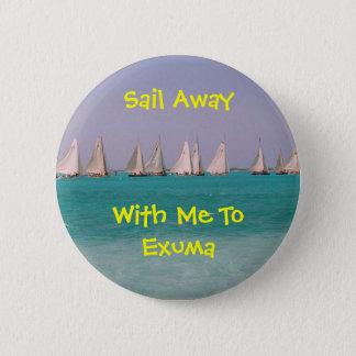 Sail Away with me to Exuma 6 Cm Round Badge