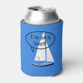 Sailboat On a Boat Sailors Funny Can Cooler