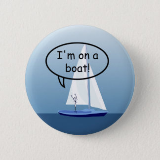 Sailboat Sailor on a Boat Funny Button