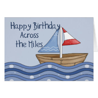 Sailing Boat Across the Miles Birthday Card