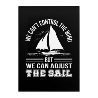 Sailing Cant Control Wind Can Adjust Sails Acrylic Print