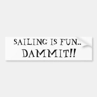 Sailing is Fun! Bumper Sticker