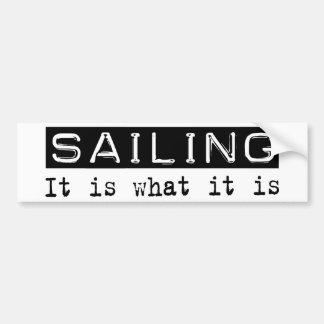 Sailing It Is Bumper Sticker