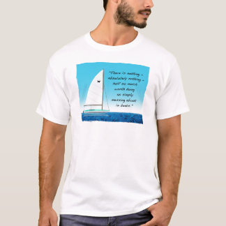 Sailing or Messing About with Boats T-Shirt