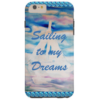Sailing Sailboats CricketDiane Dreams Inspiration Tough iPhone 6 Plus Case