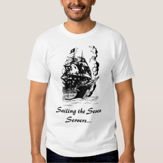 Sailing the Seven Servers... Shirt