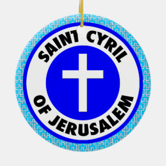 Saint Cyril of Jerusalem Ceramic Ornament