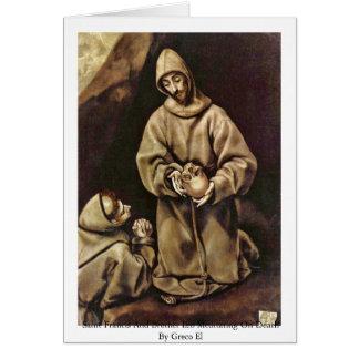 Saint Francis And Brother Leo Meditating On Death Card