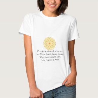 Saint Francis of Assisi quote about love and faith T-shirts