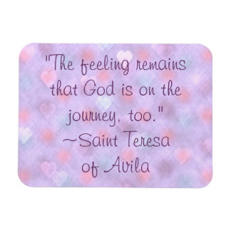 Saint Teresa God on Journey Too Quote Magnet