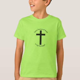 Saint Teresa of Avila is my homegirl T-Shirt