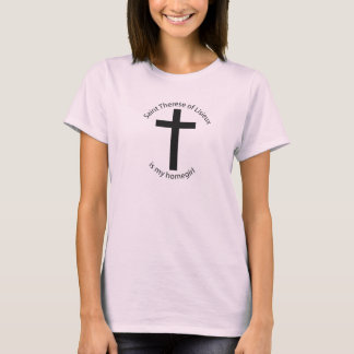 Saint Therese Lisieux is my homegirl T-Shirt
