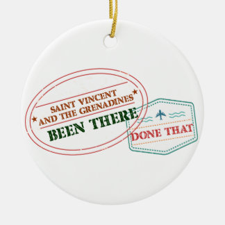 Saint Vincent and The Grenadines Been There Done T Ceramic Ornament
