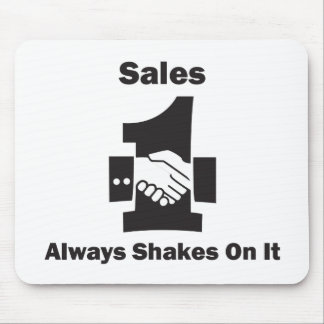 Sales Always Shakes On It Mouse Pad