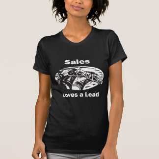 Sales Loves A Lead T Shirt