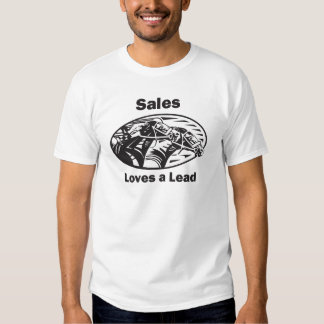 Sales Loves A Lead T Shirts