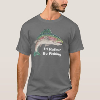 Salmon I'd Rather Be Fishing T-Shirt