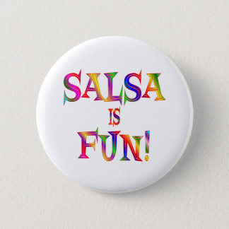Salsa is FUN 6 Cm Round Badge