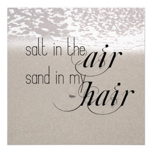 Salt in the Air Sand in my Hair Photographic Print