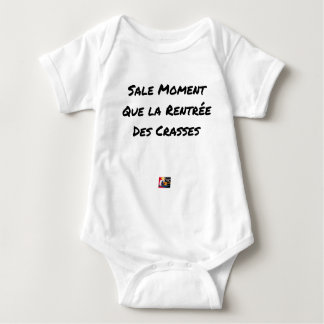 SALT MOMENT THAT THE RE-ENTRY OF THE FILTHS BABY BODYSUIT
