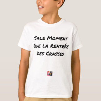 SALT MOMENT THAT THE RE-ENTRY OF THE FILTHS T-Shirt
