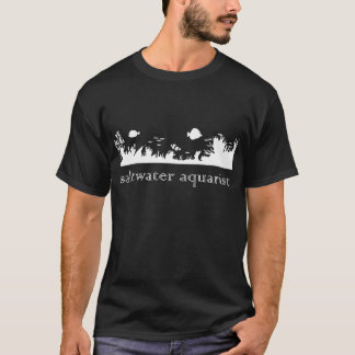 Saltwater Aquarist 2 T-Shirt