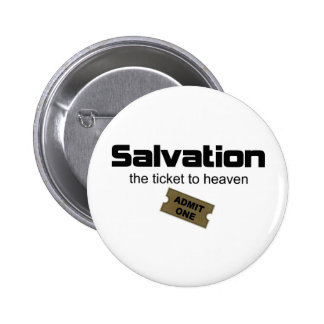 Salvation is the only ticket to heaven 6 cm round badge