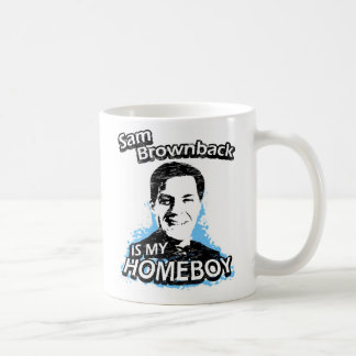 Sam Brownback is my homeboy Basic White Mug
