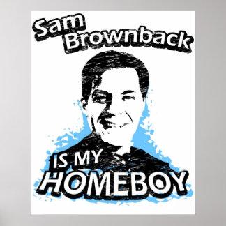 Sam Brownback is my homeboy Posters