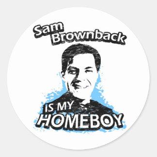 Sam Brownback is my homeboy Round Sticker