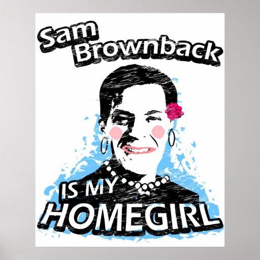 Sam Brownback is my homegirl Print