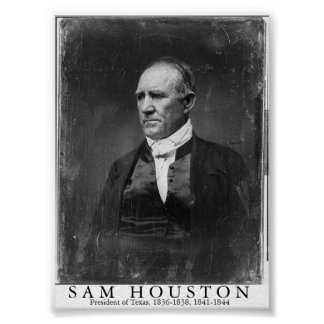 Sam Houston, President of Texas Poster