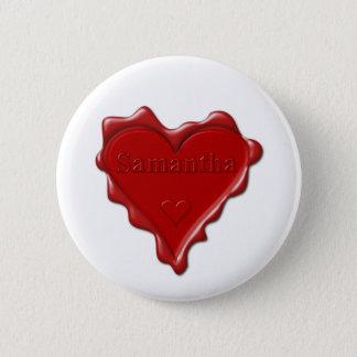 Samantha. Red heart wax seal with name Samantha 6 Cm Round Badge