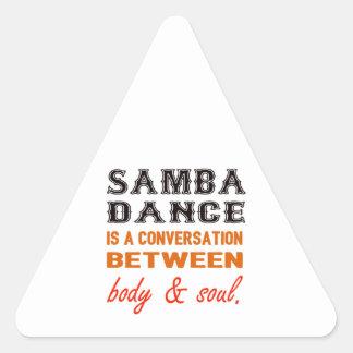 Samba dance is a conversation between body & soul triangle sticker