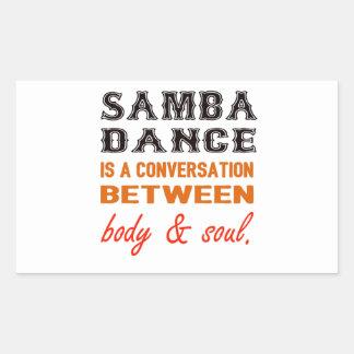 Samba dance is a conversation between body & soul rectangular sticker